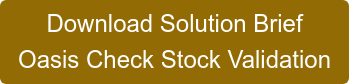 Download Solution Brief Oasis Check Stock Validation